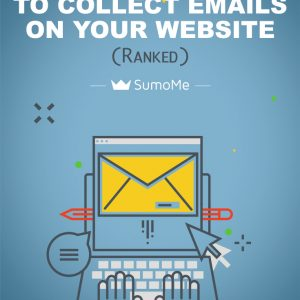The 20 Places To Collect Emails On Your Website (Ranked): A Sumo-Sized Guide