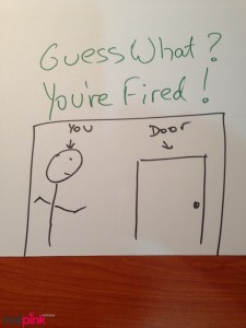 Guess What Youre Fired 06