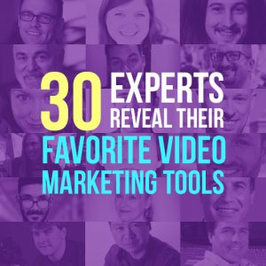 30 Experts Reveal The Best Video Marketing Tools You Should Be Using In 2017