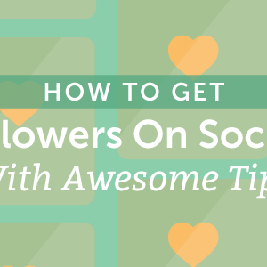 How To Get More Followers On Social Media With 30 Awesome Tips
